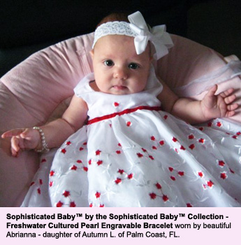 BeadifulBABY.com - Customer Testimonials - Sophisticated Baby™ by the Sophisticated Baby™ Collection - Freshwater Cultured Pearl Engravable Bracelet worn by beautiful Abrianna - daughter of Autumn L. of Palm Coast, FL.
