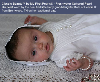 BeadifulBABY.com - Customer Testimonials - Classic Beauty™ by My First Pearls® - Freshwater Cultured Pearl Bracelet worn by the beautiful little baby granddaughter Kate of Debbie K. from Brentwood, TN on her baptismal day.