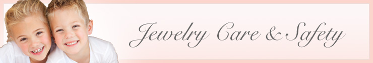 Jewelry Care and Safety Guide