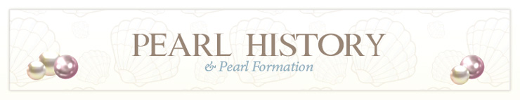 Pearl formation and a brief history of pearls
