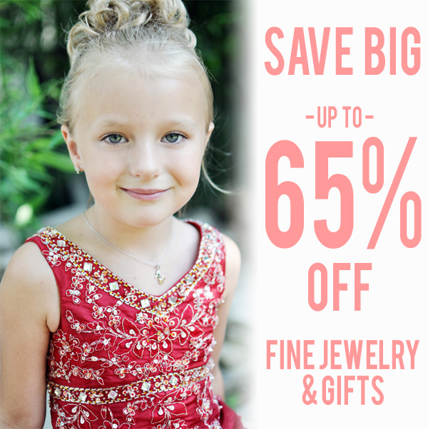 Save BIG - up to 65% off - selected fine jewelry and gifts!