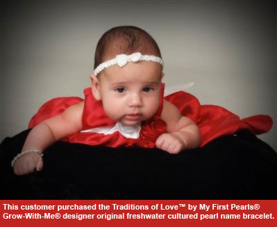 BeadifulBABY.com - Customer Testimonials - This customer purchased the Traditions of Love™ by My First Pearls® – Grow-With-Me® designer original freshwater cultured pearl name bracelet.