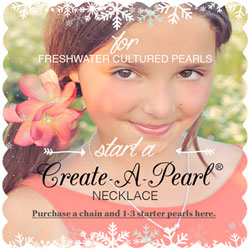 Start a Create-A-Pearl® Necklace - Premier Freshwater Cultured Pearls by My First Pearls® - A Pearl at a Time® - Add a pearl for every special occasion - BEST SELLER/