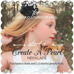 Start a Create-A-Pearl® Necklace - Premier Akoya Cultured Pearls by My First Pearls® - A Pearl at a Time® - Add a pearl for every special occasion - BEST SELLER/